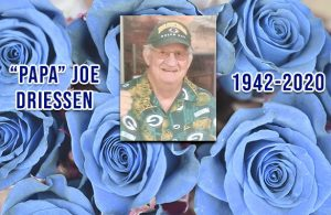 Papa Joe Driessen: 1942-2020